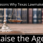 Three Reasons Why Texas Lawmakers Should Raise the Age