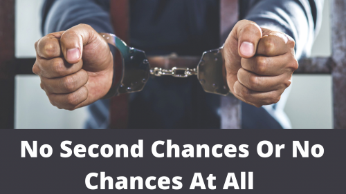 No Second Chances or No Chances At All